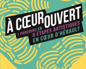 """A Coeur Ouvert"" Event : Associated Scenes in the Heart of Herault"